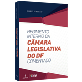 Regimento Interno da Câmara Legislativa do DF Comentado